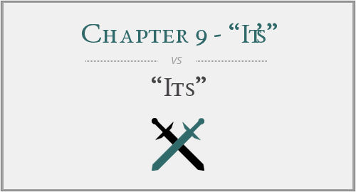 "Chapter 9 - ""It's"" vs. ""Its"""