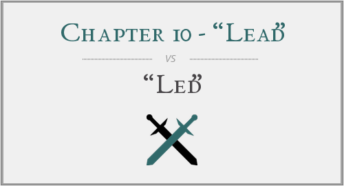 "Chapter 10 - ""Lead"" vs. ""Led"""