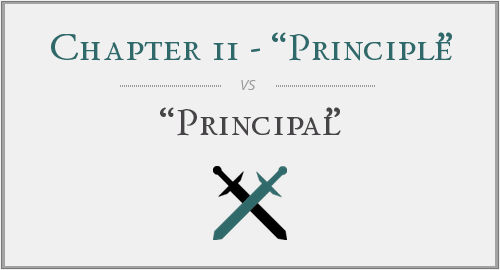"Chapter 11 - ""Principle"" vs. ""Principal"""