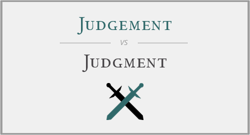 Judgement vs. Judgment