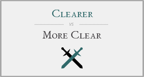 Clearer vs. More Clear
