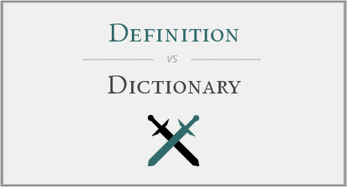 Definition vs. Dictionary