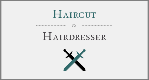 Haircut vs. Hairdresser